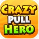 Crazy Pull Hero手游